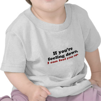 Feeling Down T-shirts