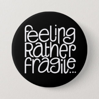 Feeling Fragile Black Button
