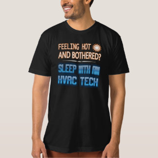 Feeling Hot And Bothered? Sleep With An HVAC Tech T-Shirt