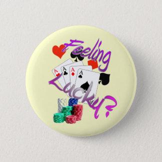Feeling Lucky? 6 Cm Round Badge
