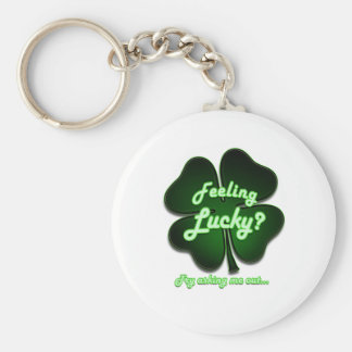 Feeling Lucky Try asking me out Key Chains
