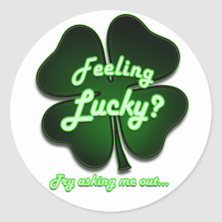Feeling Lucky? Try asking me out Round Sticker