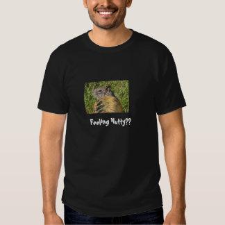 Feeling Nutty?? T-Shirt