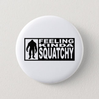 Feeling Squatchy Gear - Finding Bigfoot 6 Cm Round Badge