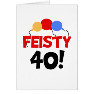 Feisty 40 card