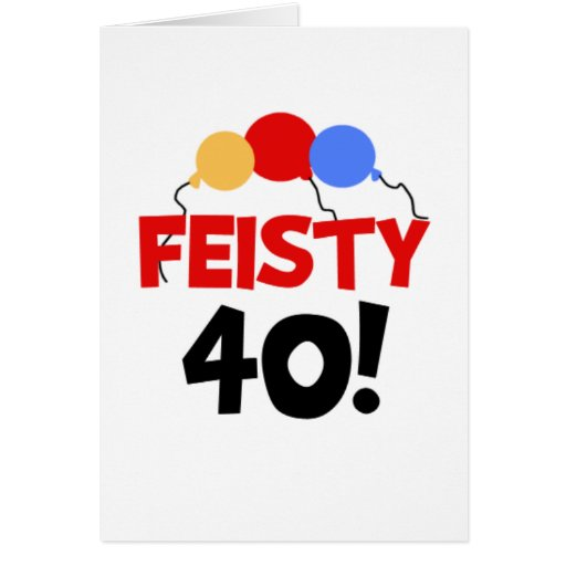 Feisty 40 greeting card