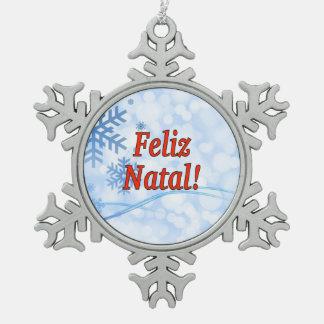 Feliz Natal! Merry Christmas in Portuguese rf Snowflake Pewter Christmas Ornament