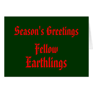 """Fellow Earthlings"" Funny Red/DarkGreen Merry Xmas Greeting Card"