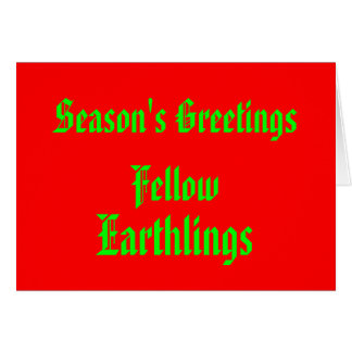 """""""Fellow Earthlings"""" Funny Red/Green Merry Xmas Greeting Card"""