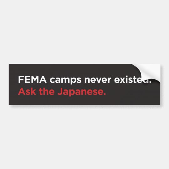FEMA Camps - The Japanese Bumper Sticker