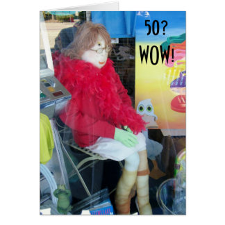 FEMALE 50th BIRTHDAY FUN-MANNEQUIN STYLE Greeting Card