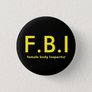 Female body Inspector 3 Cm Round Badge