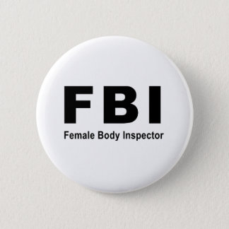 Female Body Inspector 6 Cm Round Badge