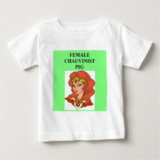 female chauvinist pig baby T-Shirt