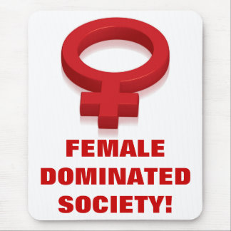 FEMALE DOMINATED SOCIETY! MOUSE PAD