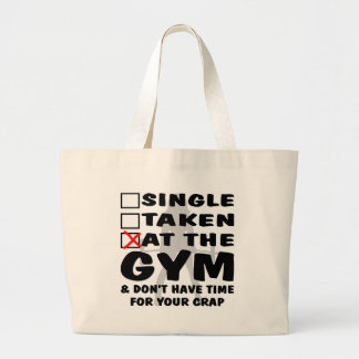 Female Single Taken At The Gym And Don't Have Time Large Tote Bag