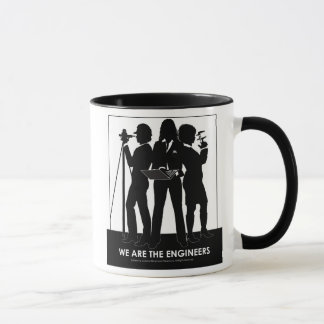 (Female) We are the engineers mug