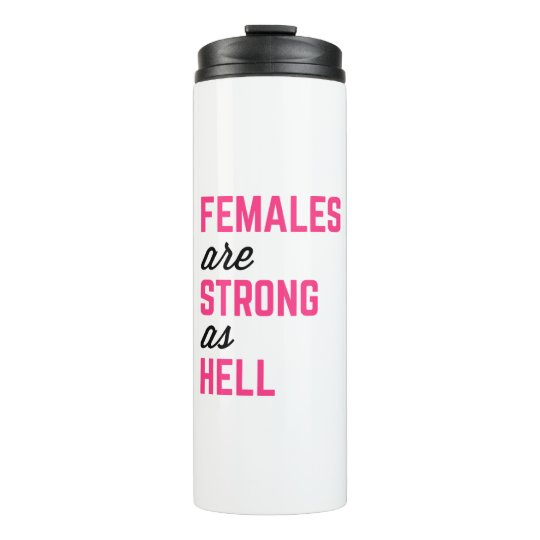 Females Strong Hell Gym Quote Thermal Tumbler