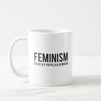 Feminism Back by Popular Demand Coffee Mug