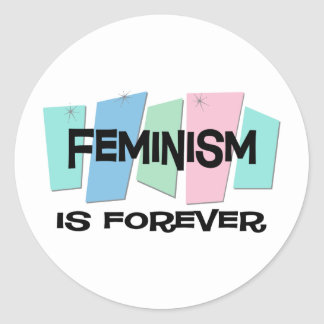 Feminism Is Forever Round Sticker