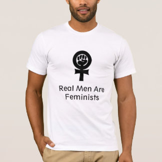 feminism, Real Men Are Feminists T-Shirt