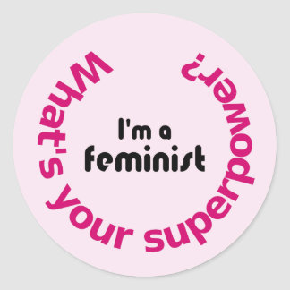Feminism superpower quote pink classic round sticker