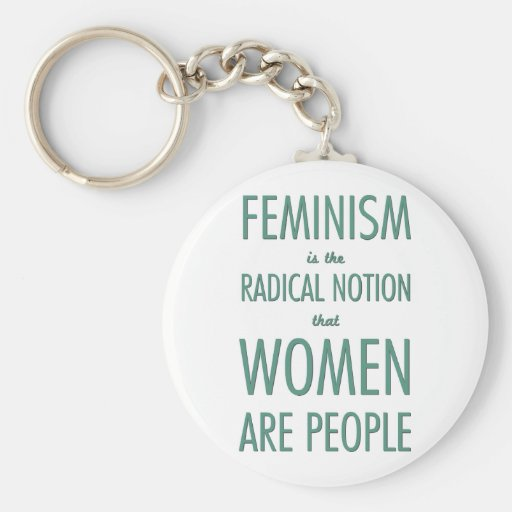 Feminism: The Radical Notion that Women are People Key Chains