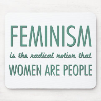 Feminism: The Radical Notion that Women are People Mouse Mat
