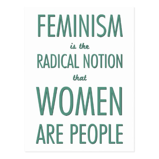 Feminism: The Radical Notion that Women are People Post Cards