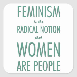 Feminism: The Radical Notion that Women are People Square Sticker