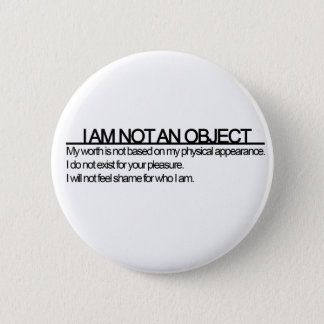Feminist 'I am not an object' Tees 6 Cm Round Badge
