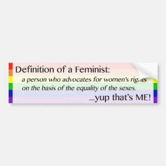 Feminist - yup that's me! Bumper Sticker