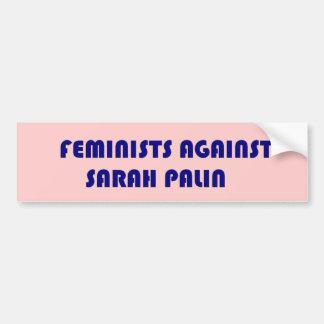 Feminists AGAINST Sarah Palin Bumper Sticker Car Bumper Sticker