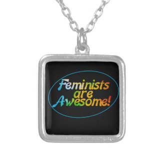 Feminists are awesome pendants