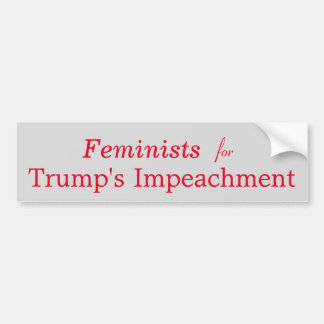 Feminists for Trump's Impeachment Bumper Sticker