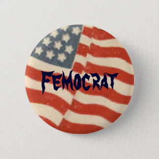 Femocrat Women's Political Button