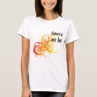 Fencers Are Hot T-Shirt