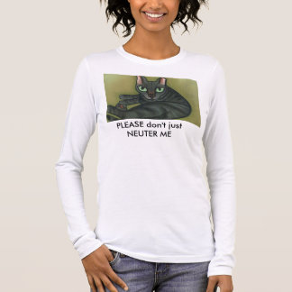 Feral cat_Text Blank Button, PLEASE don't just ... Long Sleeve T-Shirt