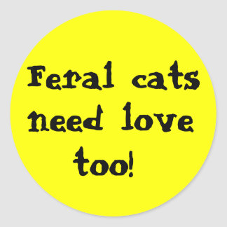 Feral cats , need love too! sticker