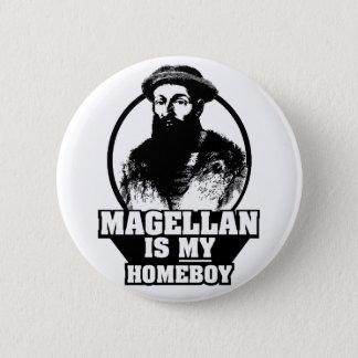 Ferdinand Magellan is my homeboy 6 Cm Round Badge