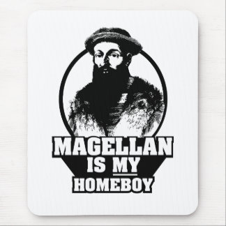 Ferdinand Magellan is my homeboy Mouse Pad