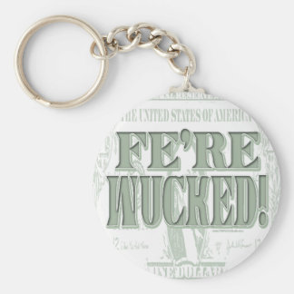 Fe're Wucked Bad Economy Gear Basic Round Button Key Ring