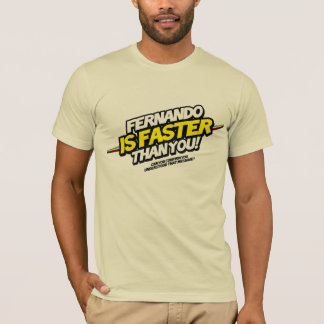 Fernando IS Faster than you! T-Shirt