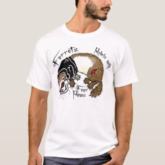 Ferrets: Rebels with Four Paws T-Shirt