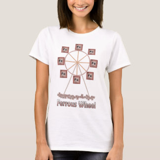 Ferrous Wheel Iron Chemistry Item T-Shirt