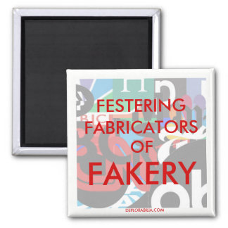 Festering Fabricators of Fakery. Square Magnet