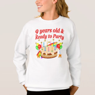 FESTIVE 9 YEARS OLD AND READY TO PARTY BIRTHDAY SWEATSHIRT