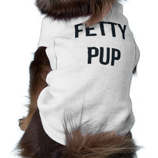 """Fetty Pup"" Dog Shirt"
