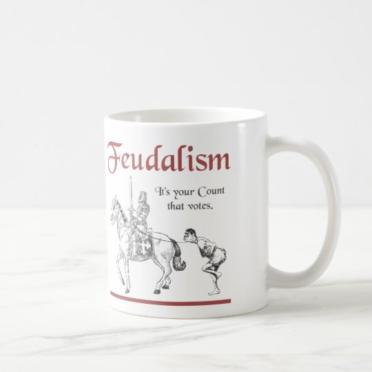 Feudalism - It's your Count that votes Coffee