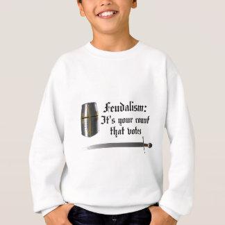 Feudalism Sweatshirt